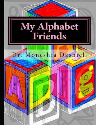 My-Alphabet-Friends-Dashiell-Dr-9781724155351